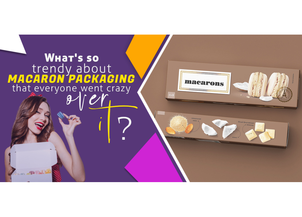 What's So Trendy About Macaron Packaging that Everyone Went Crazy Over it?